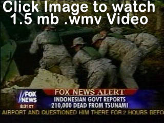 click on this picture to watch the news alert from Fox's News stating Indonesia demands  armed soldiers on  aid ships and aircraft and our Marines have to be unarmed!