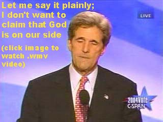 Click Image to watch 566 KB .wmv Video of Kerry's 2004 DNC comment
